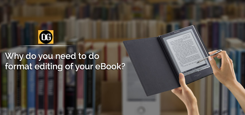 Why do you need to do format editing of your eBook?