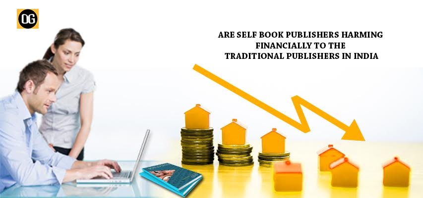 Are Self Book Publishers Harming Financially To The Traditional Publishers In India