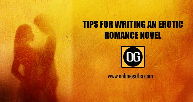 Tips For Writing An Erotic Romance Novel