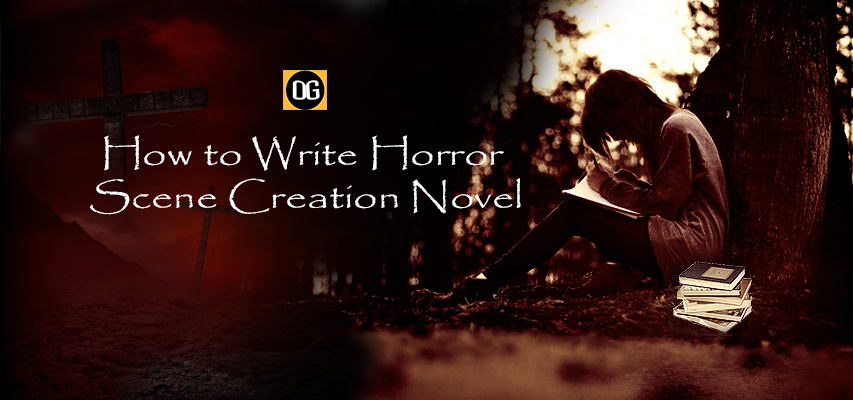 How to Write Horror Scene Creation Novel