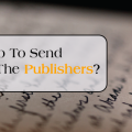 Need help to send manuscript to the Publishers?