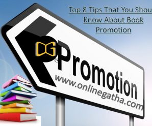 Top 8 Tips That You Should Know About Book Promotion
