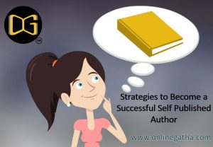 Strategies to Become a Successful Self Published Author
